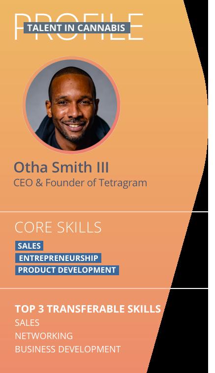 Otha Smith III Talent in Cannabis PROFILE